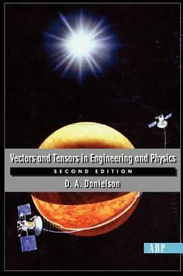 Vectors And Tensors In Engineering And Physics: Second Edition: By Danielson,...
