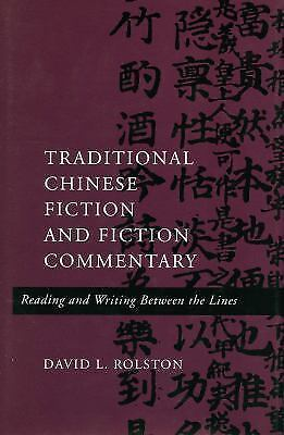 Traditional Chinese Fiction and Fiction Commentary: Reading and Writing Betwe...