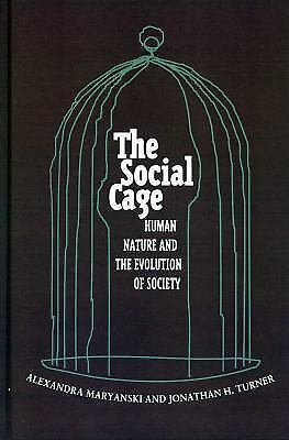The Social Cage: Human Nature and the Evolution of Society: By Maryanski, Ale...