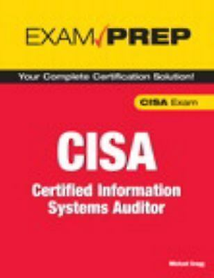 Cisa Exam Prep: Certified Information Systems Auditor: By Michael Gregg