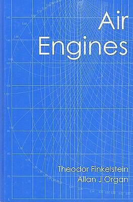 Air Engines: The History, Science, and Reality of the Perfect Engine: By Theo...