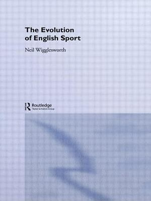 The Evolution of English Sport: By Wigglesworth