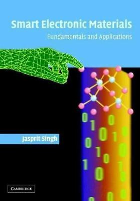 Smart Electronic Materials: Fundamentals And Applications: By Jasprit Singh