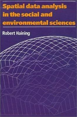 Spatial Data Analysis in the Social and Environmental Sciences: By Haining, R...