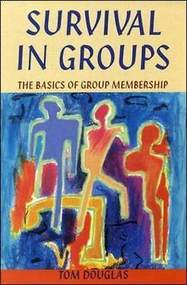 Survival in Groups: The Basics of Group Membership: By Tom Douglas