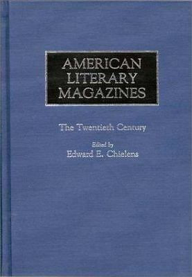 American Literary Magazines: By Edward E. Chielens