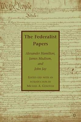 The Federalist Papers: By Alexander Hamilton, James Madison, John Jay