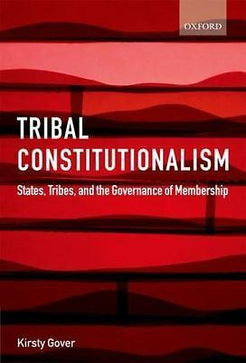 Tribal Constitutionalism: States, Tribes, and the Governance of Membership: B...
