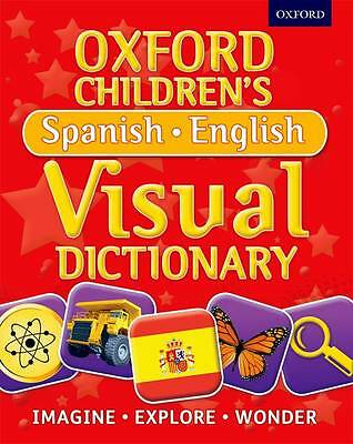Oxford Children's Spanish-English Visual Dictionary by Oxford Dictionaries...