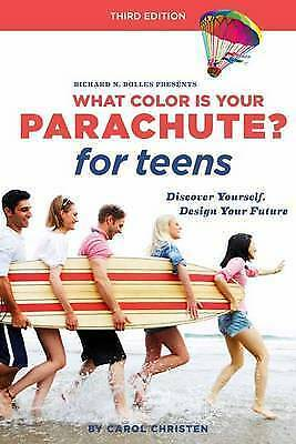 What Color is Your Parachute? for Teens: Discover Yourself, Design Your...