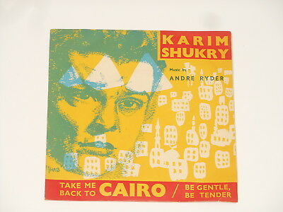 "Karim Shukry - 7"" Single - Take Me Back To Cairo - RARE PS - Mirtouche"