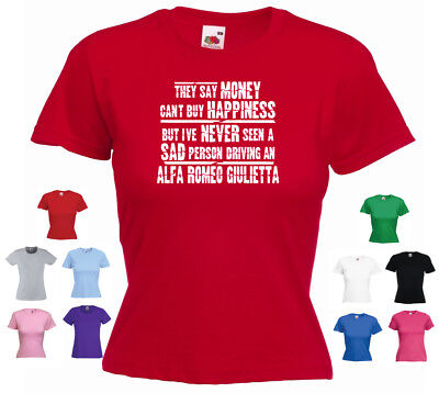 'They say Money can't buy Happiness but... Alfa Romeo Giulietta' Ladies T-shirt