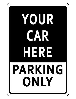 Personalized PARKING SIGN YOUR CAR DURABLE WEATHER PROOF ALUMINUM SIGN BLACK 303