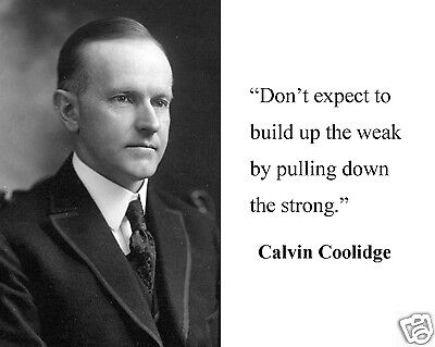 "President Calvin Coolidge ""build up the weak"" Quote 11 x 14 Photo Poster Picture"