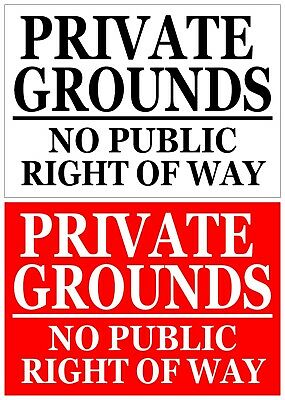 PRIVATE GROUNDS - NO PUBLIC RIGHT OF WAY Metal SIGN NOTICE keep out land warning