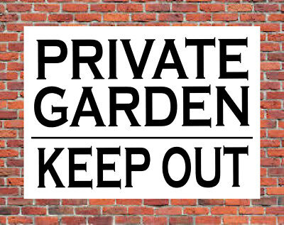 PRIVATE GARDEN KEEP OUT Metal SIGN gardens property land yard no entry NOTICE