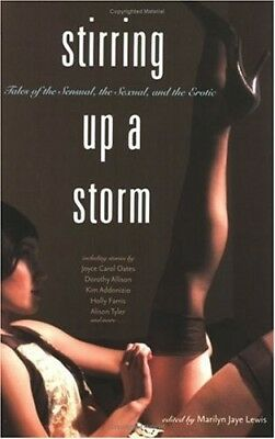 Very Good, Stirring Up a Storm: Tales of the Sensual, the Sexual, and the Erotic