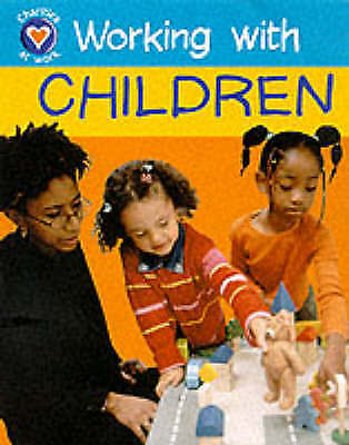 Church, D, Working With Children (Charities at Work), Very Good Book