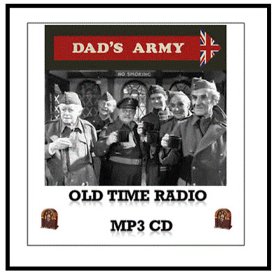 DAD'S ARMY 113 OLD TIME RADIO COMEDY SHOWS ON 1 x MP 3 CD OTR + FREE EXTRA