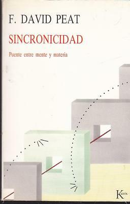 Sincronicidad. Puente Entre Mente Y Materia - F. David Peat - Editorial Kairos