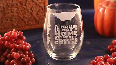 """Etched Wine Glass - """"A House is not a Home without a Border Collie"""""""