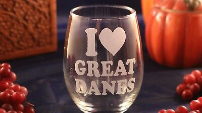 """Etched Wine Glass - """" I Love Great Danes"""""""