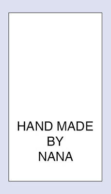 Hand Made By Nana Sewing Washing Care Label 5 pack Sizes