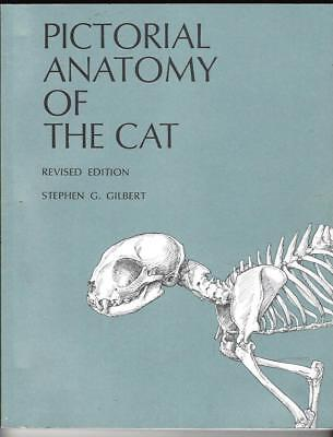 PICTORIAL ANATOMY OF THE CAT, 2000, Stephen G. Gilbert
