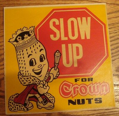 Vintage Slow Up For Crown Nuts Fit For A King Store Decal Sticker Advertising