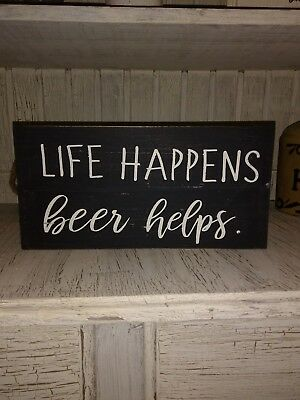Life happens beer helps sign rustic home decor farmhouse primitive humor bar