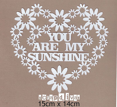 Scrapbooking Embellishment * You Are My Sunshine * Die cut x 1
