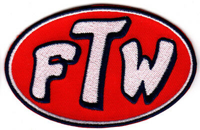 F.T.W. FOREVER TWO WHEELS F#CK THE WORLD FTW IRON ON PATCH outlaw biker choppers