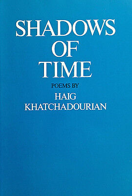 Shadows Of Time Poems By Haig Khatchadourian (Paperback,1983)
