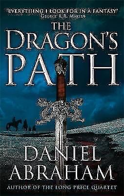 The Dragon's Path: Book 1 of The Dagger and the Coin by Daniel Abraham...