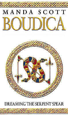 Boudica:Dreaming The Serpent Spear: A Novel of Roman Britain: Boudica 4 by M....