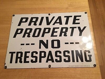 Vintage Porcelain Private Property No Trespassing Sign/Ready Made Sign Co. NY