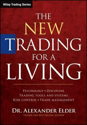 The New Trading for a Living: Psychology, Discipline, Trading Tools and Syste...