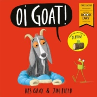 Oi Goat! by Kes Gray & Jim Field - Small World Book Day Edition 2018 Paperback