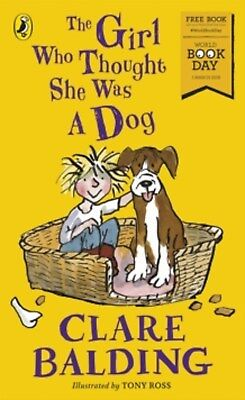 The Girl Who Thought She Was a Dog by Clare Balding World Book Day Edn 2018 Pbk