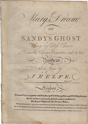 RELFE JOHN Spartito Musica MARY'S DREAM OR SANDY'S GHOST Chanu London 1794ca