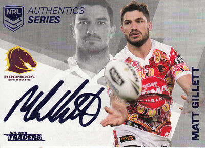 2018 Nrl Traders Authentics Series Silver - Ass1 Matt Gillett Brisbane Broncos