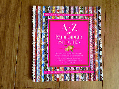 A-Z Of Embroidery Stitches A Complete Manual For The Beginner To Advanced.