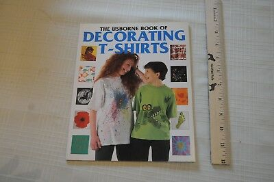 The Usborne Book Of Decorating T-Shirts. Ray Gibson Tie Dye Great Ideas