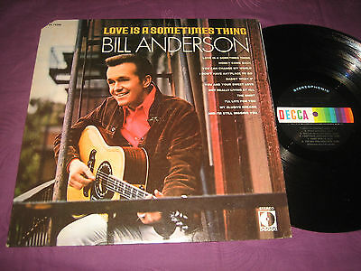 LP Bill Anderson: Love Is A Sometimes Thing - USA Decca DL 75206
