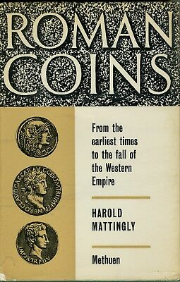 Roman Coins, from the Earliest Times to the Fall of the Western Empire Mattingly
