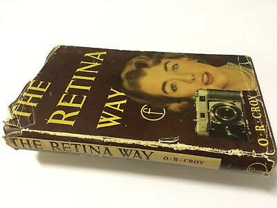 THE RETINA WAY - O. R. Croy - 1957 Vintage Good Condition Under Old Paper Cover