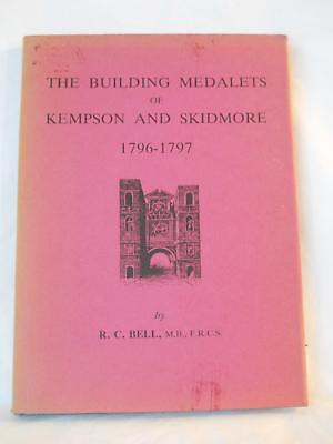 The Building Medalets Of Kempson And Skidmore 1796-1797 By R. C. Bell