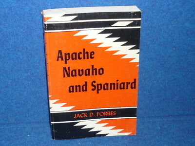APACHE NAVAHO & SPANIARD Jack Forbes 1979 CIVILIZATION OF THE AMERICAN INDIAN