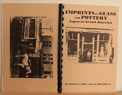 IMPRINTS in GLASS and POTTERY ASPEN to GRAND JUNCTION COLORADO 1859-1915