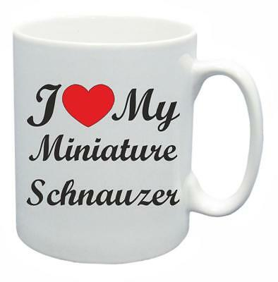 I Love My Miniature Schnauzer Dog Coffee Tea Novelty Cup Mug Birthday Gift